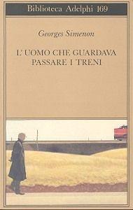 L'uomo che guardava passare i treni - Simenon