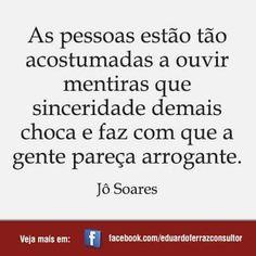 José Eugênio Soares, mais conhecido como Jô Soares ou simplesmente Jô, é um humorista, apresentador de televisão, escritor, dramaturgo, diretor teatral, ator, músico e pintor brasileiro. Apresentou de 2000 a 2016 o Programa do Jô na Globo. Wikipédia