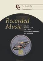The Cambridge Companion to Recorded Music / [eBook]  Edited by Nicholas Cook, Eric Clarke, Daniel Leech-Wilkinson, John Rink.  (Series: Cambridge Companions to Music)