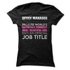 Funnest Most Beautiful Girl Isn't An Official Job Title T Shirt