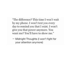 I wont fight for your attention anymore.