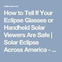 How to Tell If Your Eclipse Glasses or Handheld Solar Viewers Are Safe | Solar Eclipse Across America - August 21, 2017