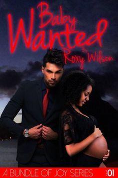 Baby+Wanted:+(BWWM+Interracial+Romance)