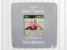 Grandparent Frame New Grandparent Frame Grandma Frame Grandpa Frame Only the Best Parents Get Promoted To Grandparents IBFSF by itsybitsyframeshop on Etsy https://www.etsy.com/listing/226597598/grandparent-frame-new-grandparent-frame