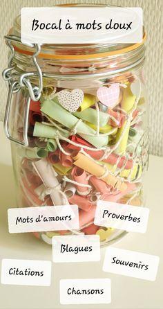 Voici l'idée de cadeau pour votre chéri.e qui fait toujours plaisir : le bocal à mots doux. Des mots d'amour, des citations,...et bien d'autres encore!