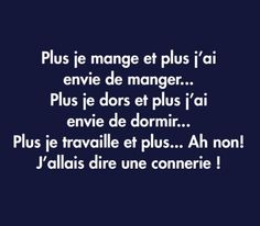 Plus . et plus . Quote Citation, How To Speak French, French Quotes, Some Words, Positive Attitude, Laugh Out Loud, Words Quotes, Decir No, Favorite Quotes