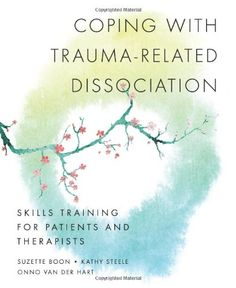 Coping with Trauma-Related Dissociation: Skills Training for Patients and Therapists by Suzette Boon http://www.amazon.com/dp/039370646X/ref=cm_sw_r_pi_dp_5LTZtb07DR92WXVA