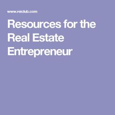 Resources for the Real Estate Entrepreneur