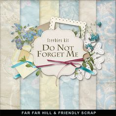 Far Far Hill - Free database of digital illustrations and papers: New Freebies Kit - Do Not Forget Me