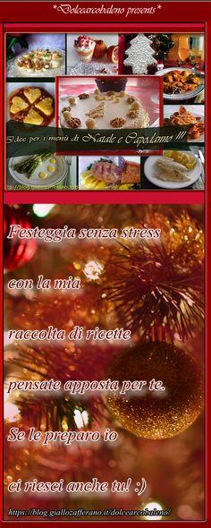 Scopri con me tante idee per menù di Natale e Capodanno semplici, facili, gustosi e preparabili anche in anticipo per Feste senza stress. O:-) #natale #capodanno #feste