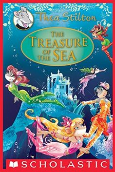 "The Treasure of the Sea: A Geronimo Stilton Adventure  R has "" the secret of the fairies"" but loves these books!  Saw this one at costco"
