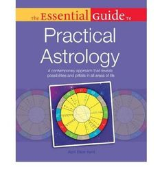 Essential Guide to Practical Astrology: A Contemporary Approach That Reveals Possibilities and Pitfalls in All Areas of Life (Essential Guide To... (Alpha Books)) (Paperback) - Common
