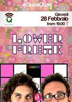 Giovedì 28 Febbraio - Lower Freak #Q_Events