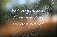 Free weaving record sheet to keep myself organized.