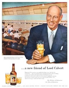Advertisement for Lord Calvert whiskey featuring the President of Brunswick bowling, 1955