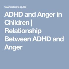 ADHD and Anger in Children   Relationship Between ADHD and Anger