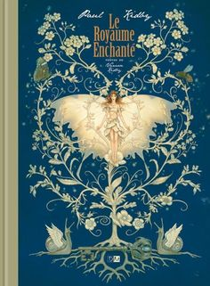 Le Royaume Enchanté by Paul Kidbry . . . Textes de Vanessa Kidbry . . . . . (The Enchanted Kingdom by Paul Kidbry. . . Texts by Vanessa Kidbry)