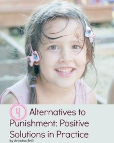» Four Alternatives to Punishment: Positive Solutions in Practice Positive Parenting Connection