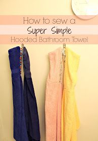 Freshly Completed: How to Sew a Super Simple Hooded Bathroom Towel