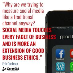 """""""Why are we trying to measure social media like a traditional channel anyway? Social media touches every facet of business and is more an extension of good business ethics."""" Erik Qualman  #XpertSM #socialmedia #socialmediamarketing #smm #socialmediamarketingtips #socialnetworking #entrepreneurs #smallbusiness #sme #smallbusinessadvice #quotes #motivation #socialmediamarketing #socialmediaadvice #smallbusinessowners #entreprenuriallife #socialmediaquotes #quoteoftheday #bestoftheday"""