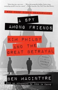 A Spy Among Friends: Kim Philby and the Great Betrayal (Paperback) | Garden District Book Shop