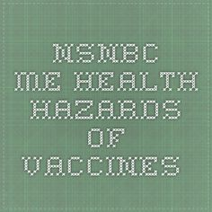 Health Hazards of Vaccines