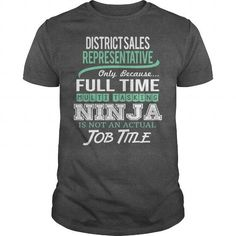 AWESOME TEE FOR DISTRICT SALES REPRESENTATIVE T-SHIRTS, HOODIES, SWEATSHIRT (22.99$ ==► Shopping Now)