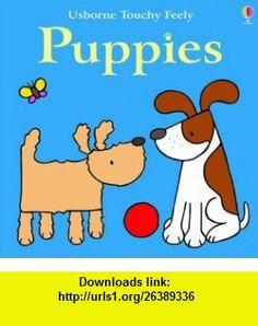 Usborne Big Touchy Feely Book of Puppies (9780746046531) Fiona Watt , ISBN-10: 0746046537  , ISBN-13: 978-0746046531 ,  , tutorials , pdf , ebook , torrent , downloads , rapidshare , filesonic , hotfile , megaupload , fileserve