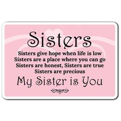 Prayers For My Sister, I Love You Sister, Message For Sister, Sister Quotes Funny, Sister Birthday Quotes, Happy Valentines Day Sister, Sister Sayings, Birthday Messages For Sister, Happy Mothers