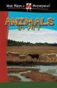 Animals In Art (What Makes a Masterpiece?): Brigitte Baumbusch: 9780836844429: Amazon.com: Books