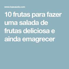 10 frutas para fazer uma salada de frutas deliciosa e ainda emagrecer