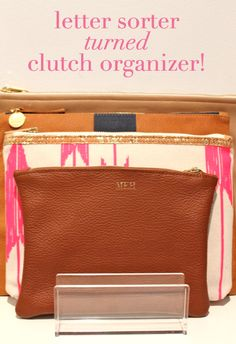 Use a letter sorter to organize clutch handbags. So smart!