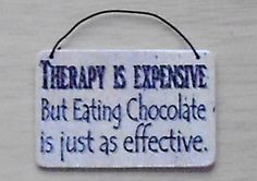 """My human mom loves this sign! Since chocolate is very poisonous to cats, we substitute the word """" tuna""""! Funny Wood Signs with Sayings Chocolate Humor, Chocolate Quotes, I Love Chocolate, Chocolate Lovers, Chocolate Art, Funny Wood Signs, Fun Signs, Sign Quotes, Funny Quotes"""