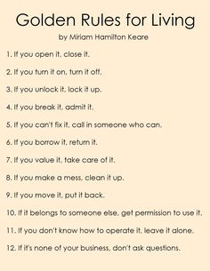 Golden Rules for Living by Miriam Hamilton Keare. This list has always been on my fridge. Ann Landers knows what's up.