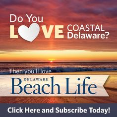 The Premier Lifestyle Magazine of Coastal Delaware - Delaware Beach Life