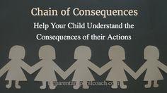 Chain of Consequences. Help Your Child Understand the Consequences of their Actions. @benjacksoncoach