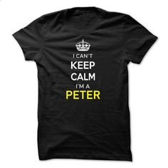 I Cant Keep Calm Im A PETER - #hipster tee #tshirt scarf. GET YOURS => https://www.sunfrog.com/Names/I-Cant-Keep-Calm-Im-A-PETER-27610B.html?68278