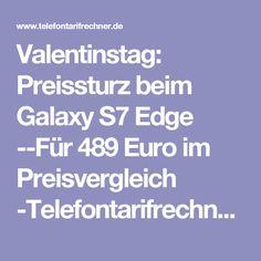 Valentinstag: Preissturz beim Galaxy S7 Edge --Für 489 Euro im Preisvergleich -Telefontarifrechner.de News