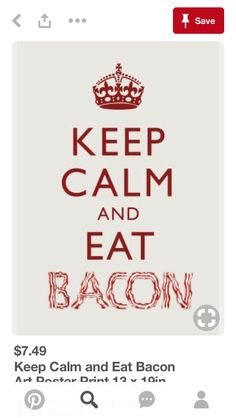 I love bacon. I love bacon. I love bacon. I love bacon. I love bacon. I mention I love bacon Keep Calm Posters, Keep Calm Quotes, Quotes To Live By, Me Quotes, Funny Quotes, Sport Quotes, Food Quotes, Qoutes, Drake Quotes