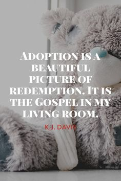 adoption quotes Adoption is a beautiful picture of redemption. It is the Gospel in my living room. - Katie J. Davis (from her book 'Kisses from Katie') Foster Care Adoption, Foster To Adopt, Foster Mom, Adoption Quotes, Adoption Day, Foster Parenting, Parenting Advice, Single Parenting, Adoption Agencies