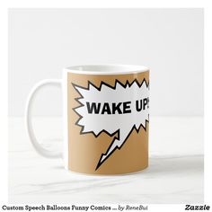 Custom Speech Balloons Funny Comics Wake Up mug