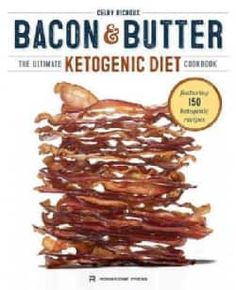 Bacon & Butter: The Ultimate Ketogenic Diet Cookbook (Paperback)