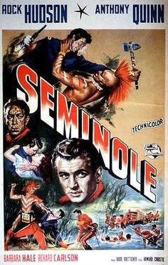 SEMINOLE (1953) - Rock Hudson - Barbara Hale - Richard Carlson - Directed by Budd Boetticher - Universal-International - Movie Poster.