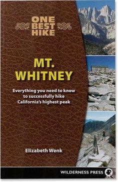 Wilderness Press One Best Hike: Mt. Whitney