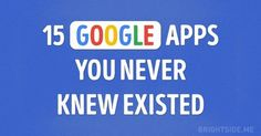 The 15 Most Useful Google Apps You Never Knew Existed http://sco.lt/...