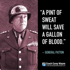 "#georgepatton #generalpatton #usarmy #wwii #oldbloodandguts #leadership #military #hardwork #strategy #success #business #coachcoreywayne #greatquotes Photo by Time Life Pictures/Mansell/The LIFE Picture Collection/Getty Images ""A pint of sweat will save a gallon of blood."" ~ General George Patton Jr."