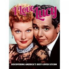I Love Lucy: Discovering America's Best-Loved Sitcom (Paperback) Book