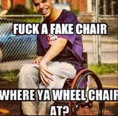 wheelchair jimmy meme poang chair instructions 54 best drake memes i had to for reasons images hilarious is realer than at least this guy took a bullet