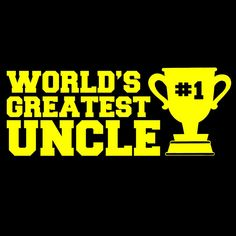 Funny Uncle Gifts | ... - WORLDS GREATEST UNCLE Tee Mens aunt funny love nephew niece gift