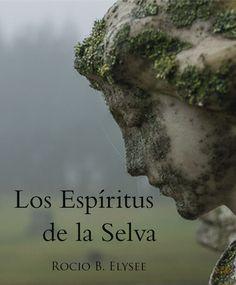Libro de terror y misterio argentino Los Espírtus de la Selva de Rocio B. Elysee.